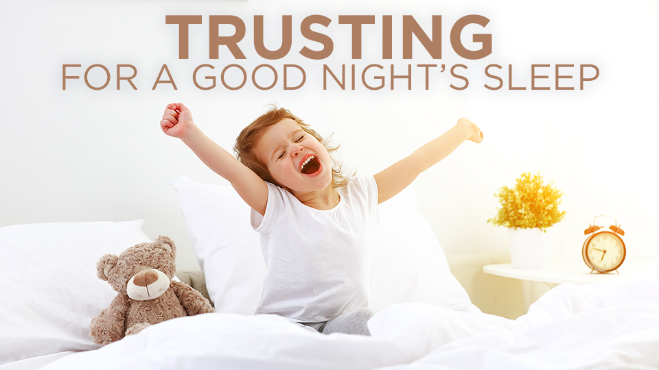 Trusting For a Good Night's Sleep