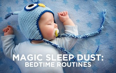 Magic Sleep Dust: Bedtime Routines, Part 1
