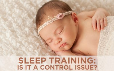 Sleep Training: Is it a Control Issue?